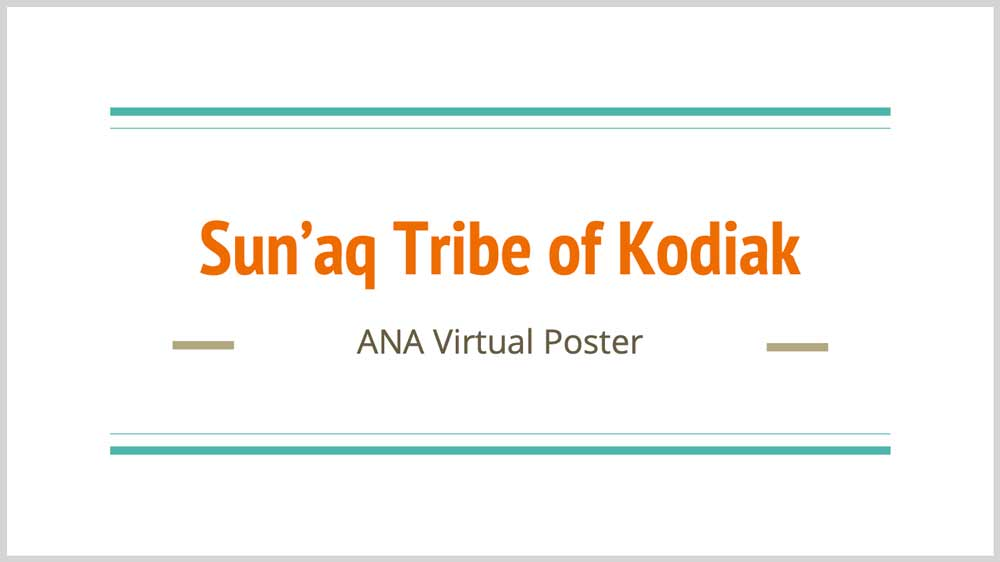 Sun'aq Tribe of Kodiak - ANA Virtual Poster
